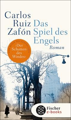 Das Spiel des Engels - Carlos Ruiz Zafón - E-Book