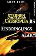 Sternenkommando Cassiopeia 5: Eindringlingsalarm - Mara Laue - E-Book