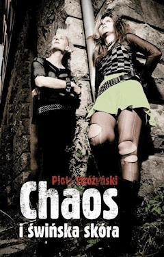 Chaos i świńska skóra - Piotr Stróżyński - ebook