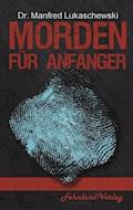 Morden für Anfänger - Manfred Lukaschewski - E-Book