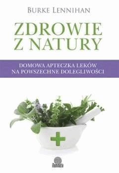 Zdrowie z natury - Burke Lennihan - ebook