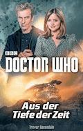 Doctor Who: Aus der Tiefe der Zeit - Trevor Baxendale - E-Book