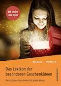 Das Lexikon der besonderen Geschenkideen - Michael T. Wurster - E-Book