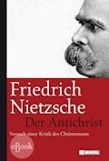 Der Antichrist - Friedrich Nietzsche - E-Book