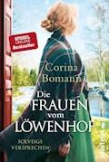 Die Frauen vom Löwenhof - Solveigs Versprechen - Corina Bomann - E-Book