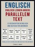 Englisch - Englisch Lernen Anders Parallelem Text - Mobile Library - E-Book