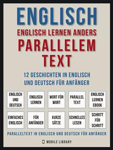 Englisch - Englisch Lernen Anders Parallelem Text - Mobile Library - E-Book