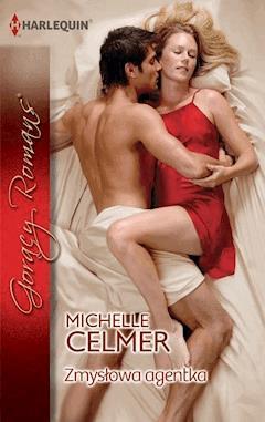 Zmysłowa agentka - Michelle Celmer - ebook