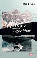 Alles, außer Plan - Jule Pflug - E-Book