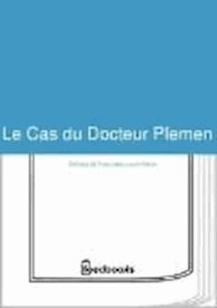 Le Cas du Docteur Plemen - Louis-René Delmas de Pont-Jest - ebook
