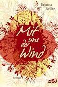 Mit uns der Wind - Bettina Belitz - E-Book