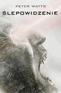 Ślepowidzenie - Peter Watts - ebook