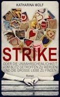 STRIKE - oder die Unwahrscheinlichkeit vom Blitz getroffen zu werden und die große Liebe zu finden - Katharina Wolf - E-Book