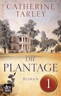 Die Plantage - Teil 1 - Catherine Tarley - E-Book
