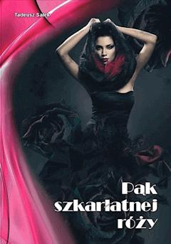 Pąk szkarłatnej róży - Tadeusz Sałek - ebook