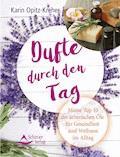 Dufte durch den Tag - Karin Opitz-Kreher - E-Book