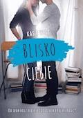 Blisko ciebie - Kasie West - ebook
