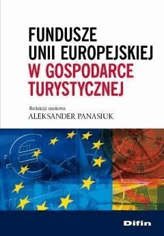 Fundusze Unii Europejskiej w gospodarce turystycznej - Aleksander Panasiuk - ebook
