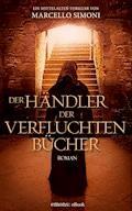 Der Händler der verfluchten Bücher - Marcello Simoni - E-Book