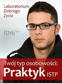 Twój typ osobowości: Praktyk (ISTP) - Laboratorium Dobrego Życia - ebook