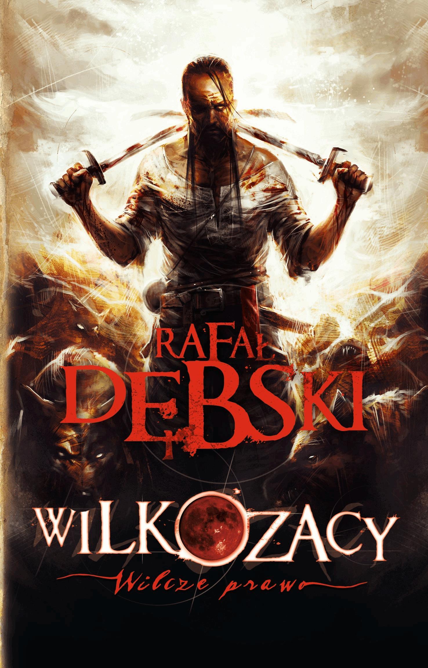 Wilkozacy. Wilcze prawo - Tylko w Legimi możesz przeczytać ten tytuł przez 7 dni za darmo. - Rafał Dębski