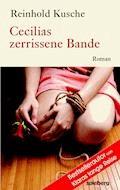 Cecilias zerrissene Bande - Reinhold Kusche - E-Book