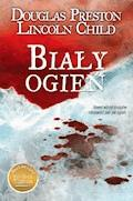 Biały ogień - Lincoln Child, Douglas Preston - ebook