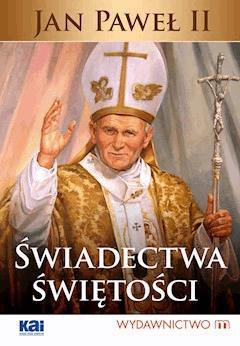 Jan Paweł II Świadectwa świętości - Stanisław Tasiemski OP - ebook