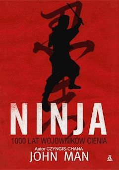 Ninja 1000 lat wojowników cienia - John Man - ebook