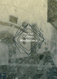 Międzyrzecz - Piotr Ibrahim Kalwas - ebook