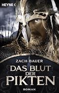 Das Blut der Pikten - Bastian Zach - E-Book