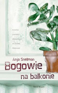 Bogowie na balkonie - Anja Snellman - ebook