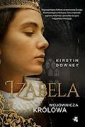 Izabela. Wojownicza królowa - Kirstin Downey - ebook