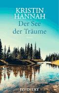 Der See der Träume - Kristin Hannah - E-Book