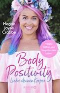 Body Positivity - Liebe deinen Körper - Megan Jayne Crabbe - E-Book