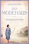 Vorgeschichte zu Das Modehaus. Töchter einer neuen Zeit - Julia Kröhn - E-Book