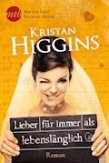 Lieber für immer als lebenslänglich - Kristan Higgins - E-Book
