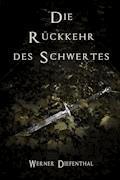 Das Schwert der Druiden: Die Rückkehr des Schwertes - Werner Diefenthal - E-Book