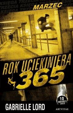 Rok uciekiniera 365. Marzec - Gabrielle Lord - ebook