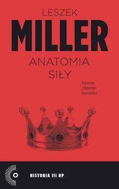 Anatomia siły - Leszek Miller - ebook