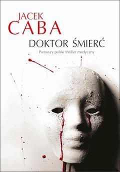 Doktor Śmierć - Jacek Caba - ebook