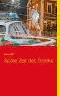 Späte Zeit des Glücks - Hans Will - E-Book