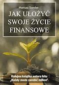 Jak ułożyć swoje życie finansowe - Mariusz Sander - ebook