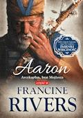 Aaron. Arcykapłan, brat Mojżesza. - Francine Rivers - ebook