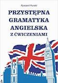 Przystępna gramatyka angielska z ćwiczeniami - Ryszard Purski - ebook