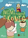 Mimi, Roberta und der König - Viveca Lärn - E-Book