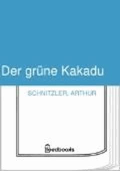 Der grüne Kakadu - Arthur Schnitzler - ebook