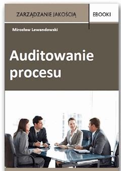 Auditowanie procesu - Mirosław Lewandowski - ebook