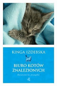Biuro kotów znalezionych - Kinga Izdebska - ebook