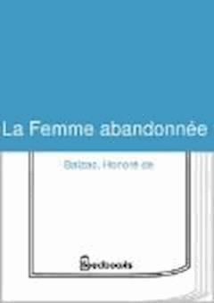 La Femme abandonnée - Honoré de  Balzac - ebook